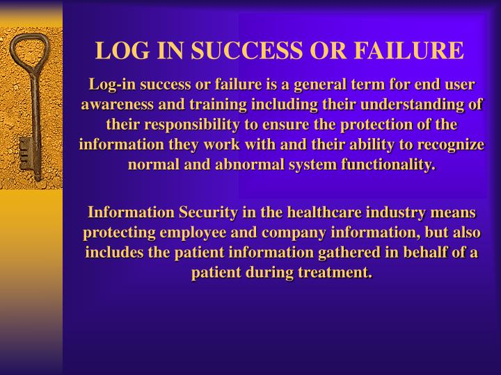 LOG IN SUCCESS OR FAILURE
