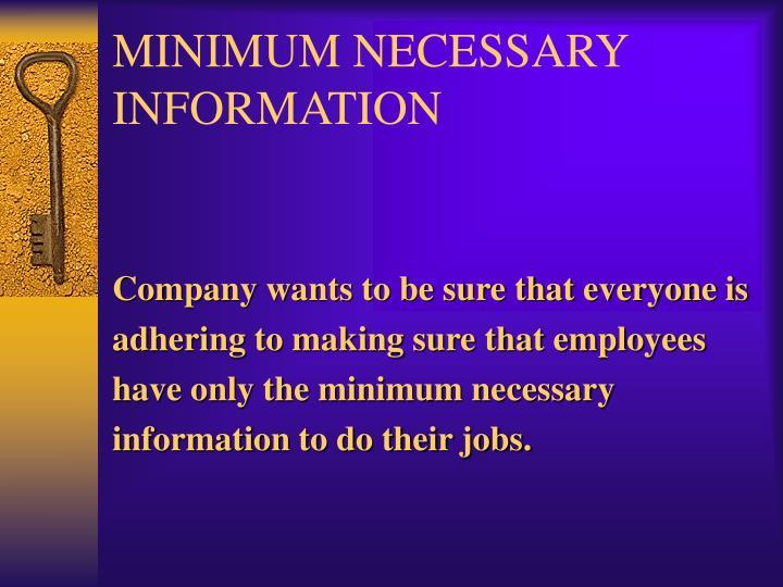 MINIMUM NECESSARY INFORMATION