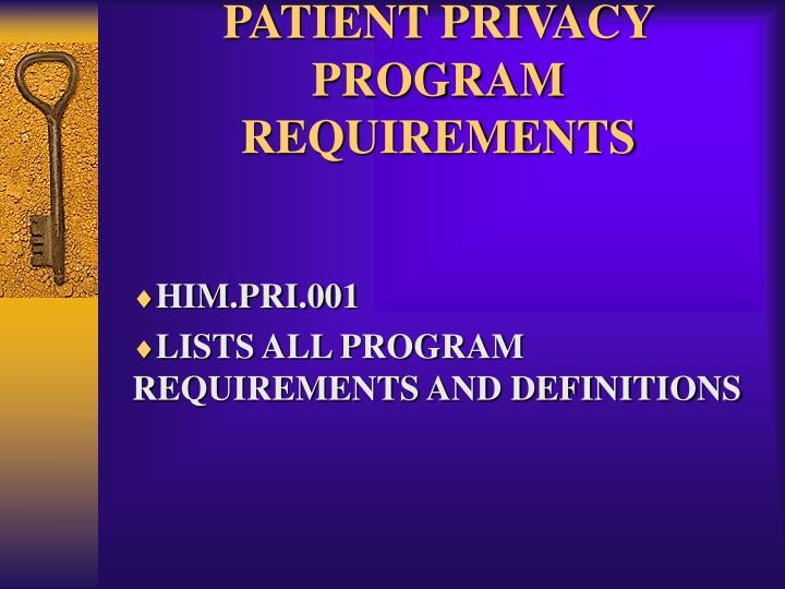 PATIENT PRIVACY  PROGRAM  REQUIREMENTS