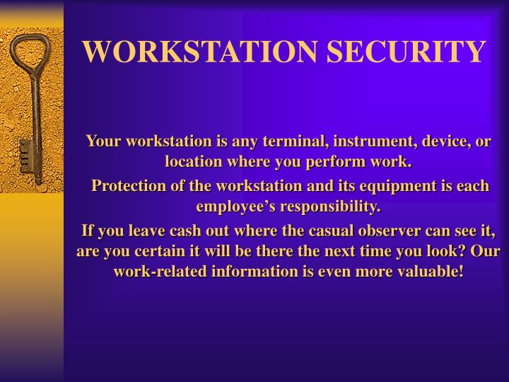 WORKSTATION SECURITY