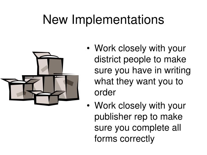 New Implementations