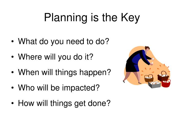 Planning is the Key
