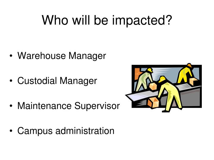 Who will be impacted?