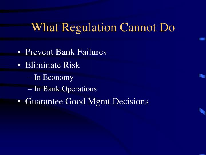 What Regulation Cannot Do