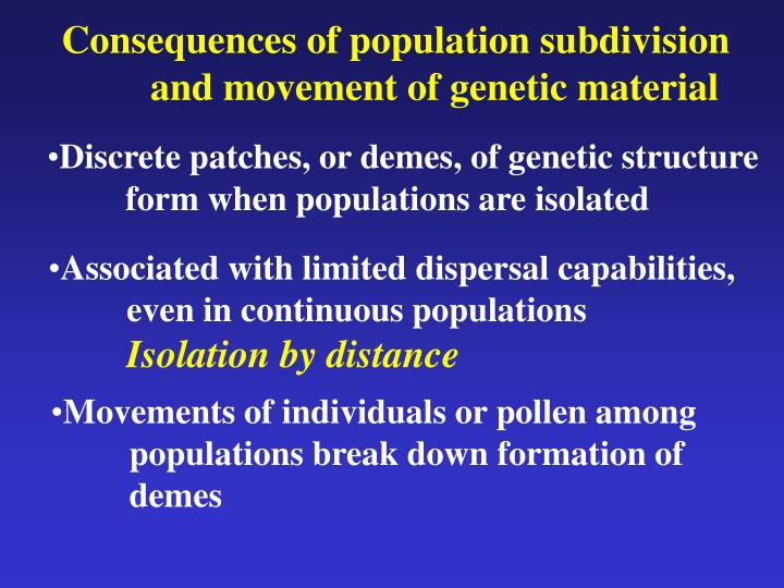 Consequences of population subdivision