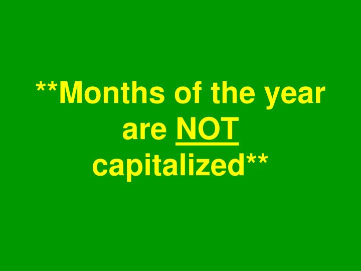 Months of the year are not capitalized