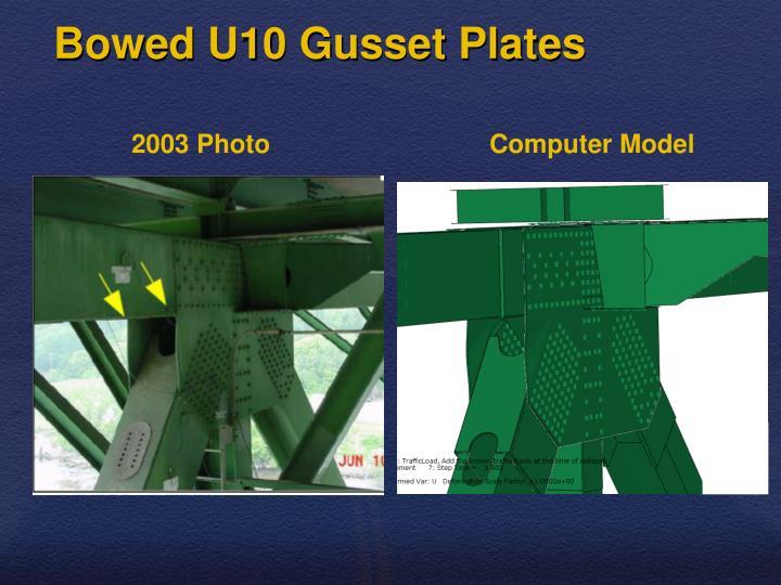 Bowed U10 Gusset Plates