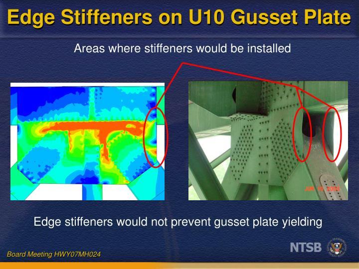 Edge Stiffeners on U10 Gusset Plate