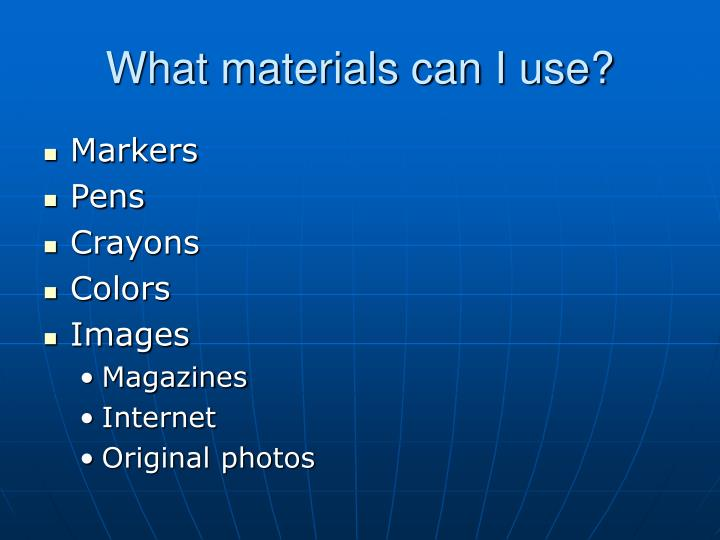 What materials can I use?