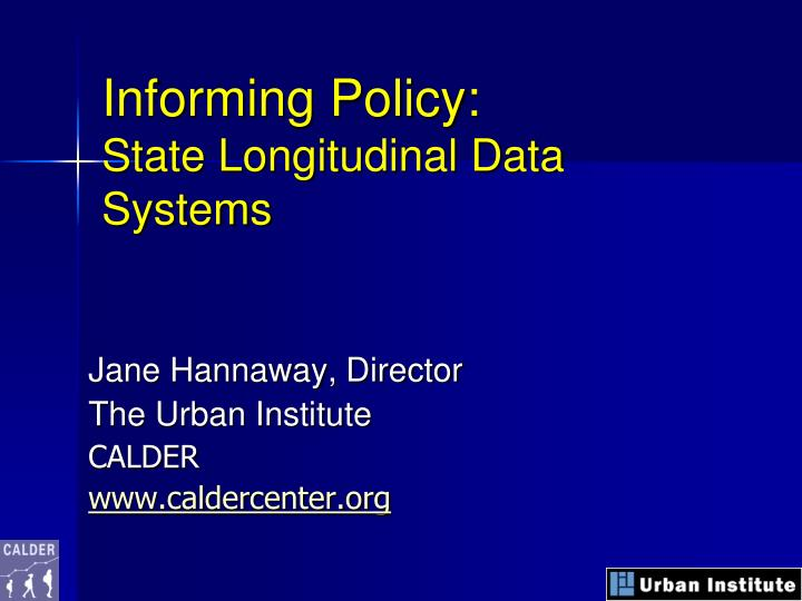 informing policy state longitudinal data systems