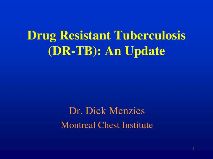 Drug resistant tuberculosis dr tb an update
