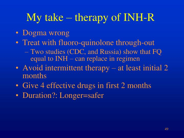 My take – therapy of INH-R