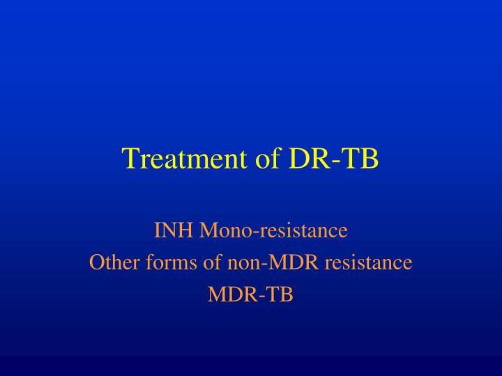 Treatment of DR-TB