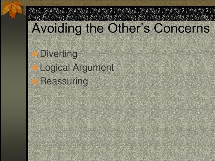 Avoiding the Other's Concerns