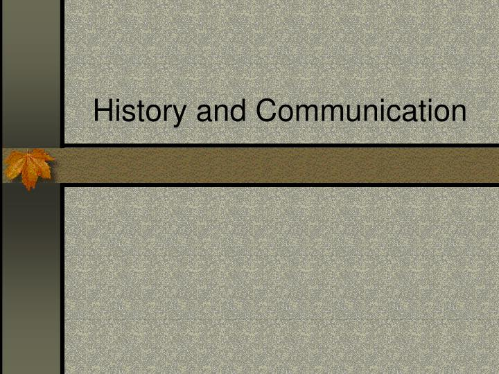 History and Communication