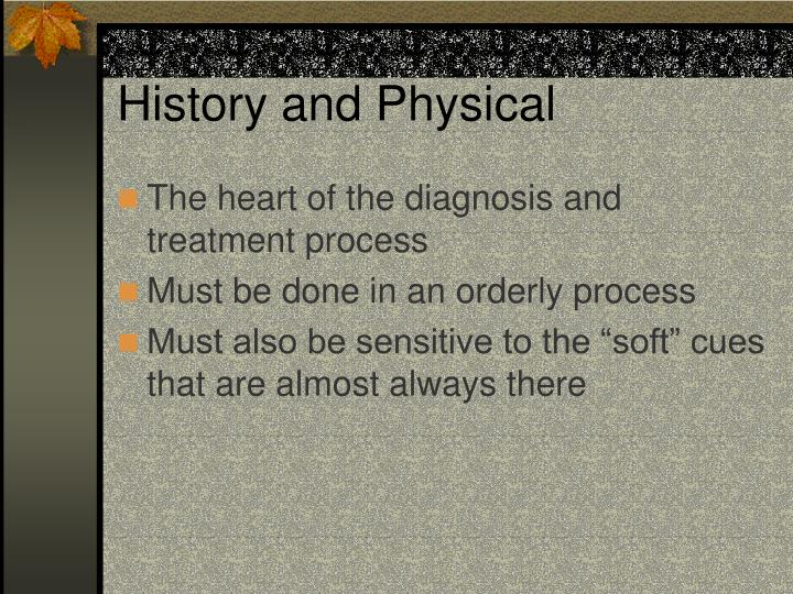 History and Physical