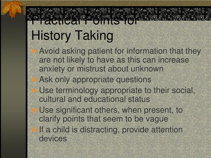 Practical Points for        History Taking