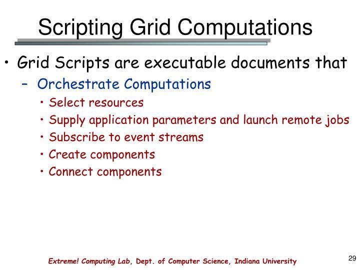 Scripting Grid Computations