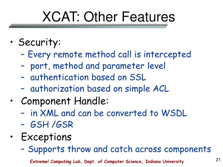 XCAT: Other Features