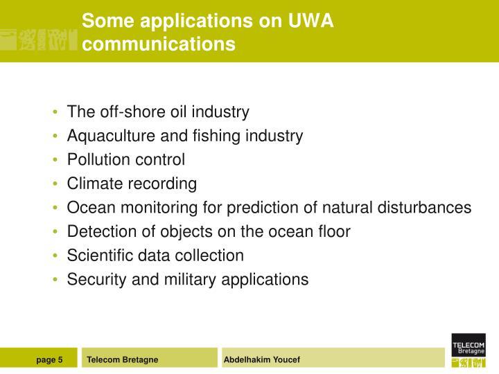 Some applications on UWA communications