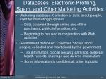 databases electronic profiling spam and other marketing activities