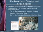 hardware loss damage and system failure1