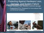 protecting against hardware loss damage and system failure4