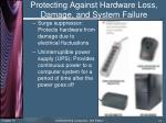 protecting against hardware loss damage and system failure5