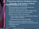protecting against hardware loss damage and system failure7