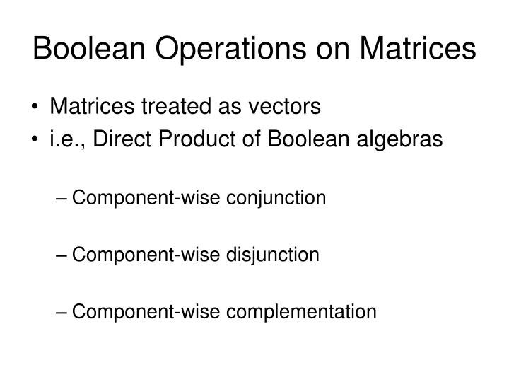 Boolean Operations on Matrices