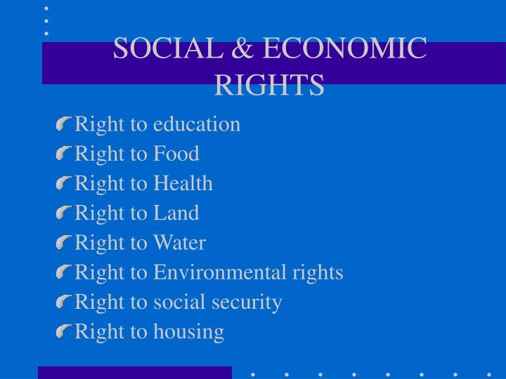 SOCIAL & ECONOMIC RIGHTS
