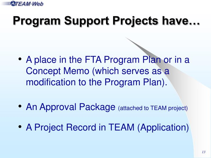 Program Support Projects have…