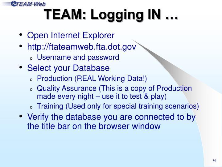 TEAM: Logging IN …