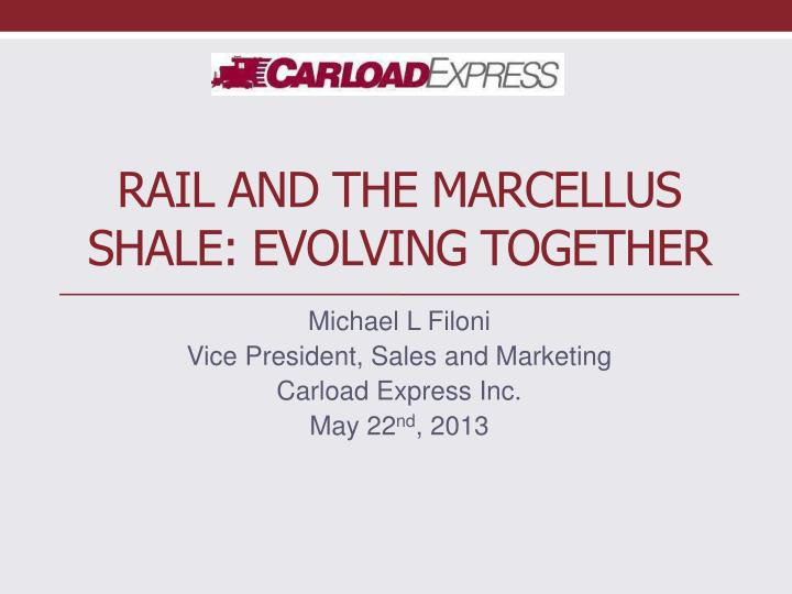 rail and the marcellus shale evolving together