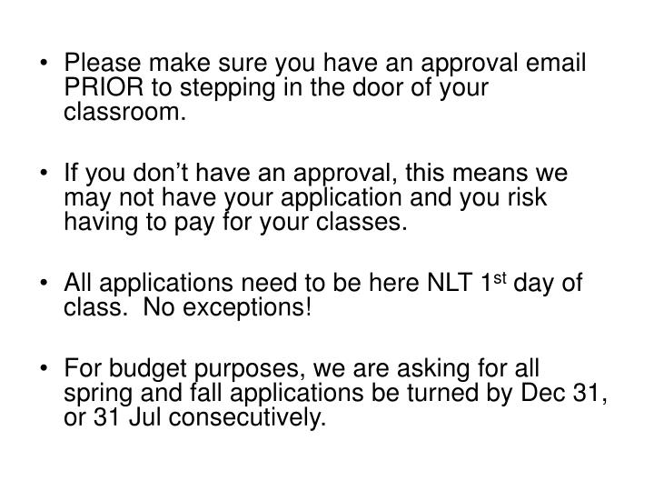 Please make sure you have an approval email PRIOR to stepping in the door of your classroom.