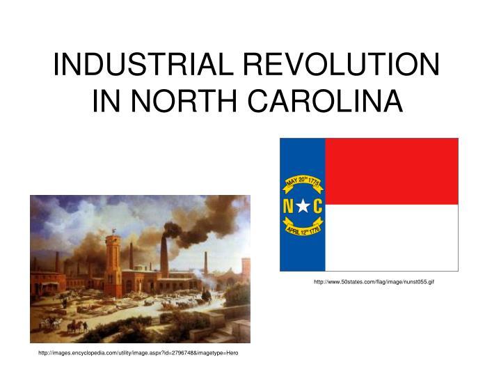 INDUSTRIAL REVOLUTION IN NORTH CAROLINA