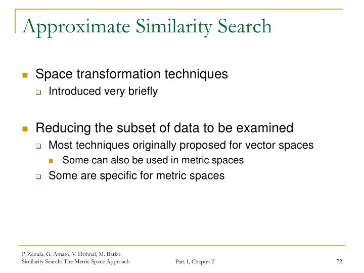 Approximate Similarity Search