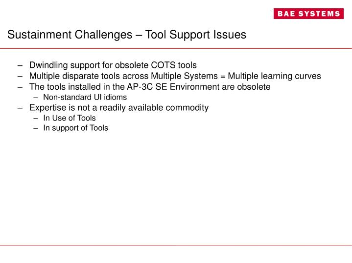 Sustainment Challenges – Tool Support Issues