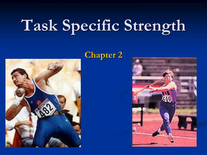 task specific strength