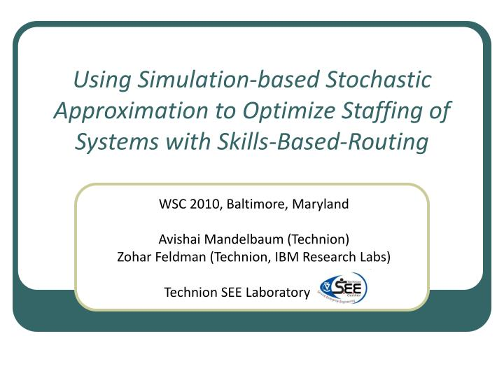Using Simulation-based Stochastic Approximation to Optimize Staffing of Systems with Skills-Based-Ro...