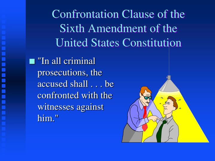 Confrontation Clause of the