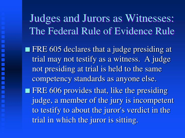 Judges and Jurors as Witnesses: