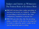 judges and jurors as witnesses the federal rule of evidence rule