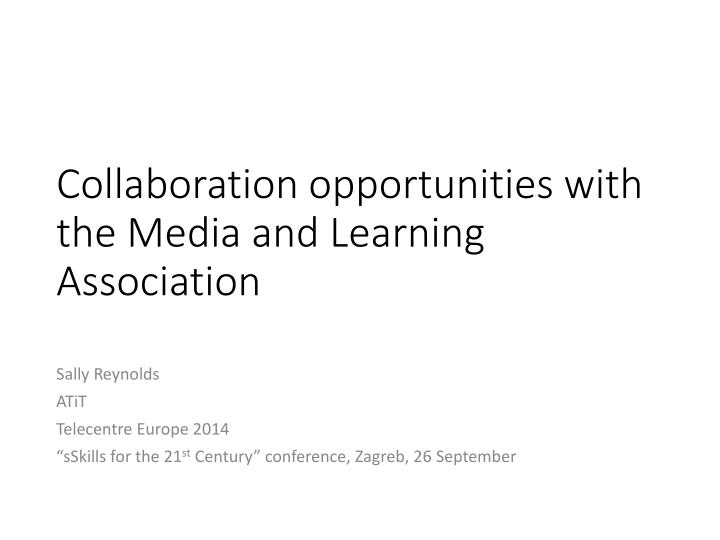 Collaboration opportunities with the Media and Learning Association