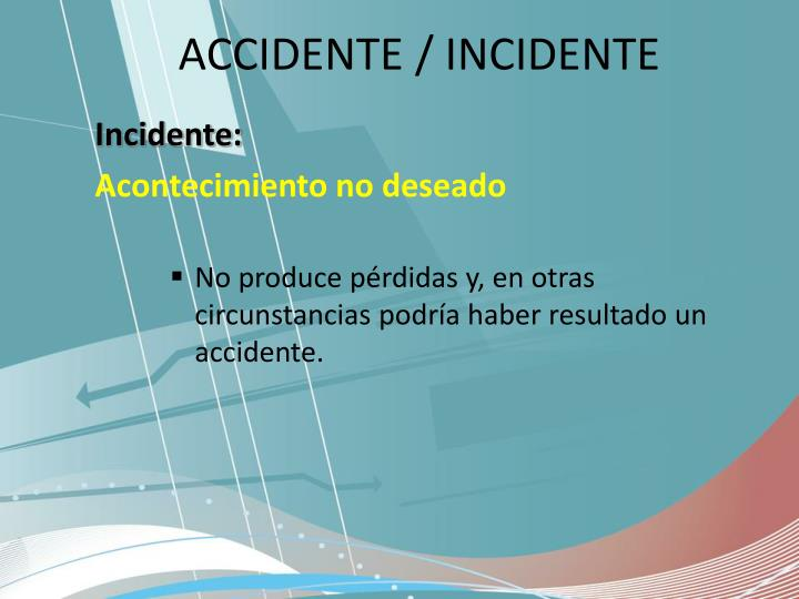 ACCIDENTE / INCIDENTE