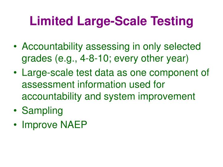 Limited Large-Scale Testing