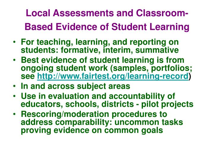 Local Assessments and Classroom-Based Evidence of Student Learning