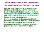 local assessments and classroom based evidence of student learning