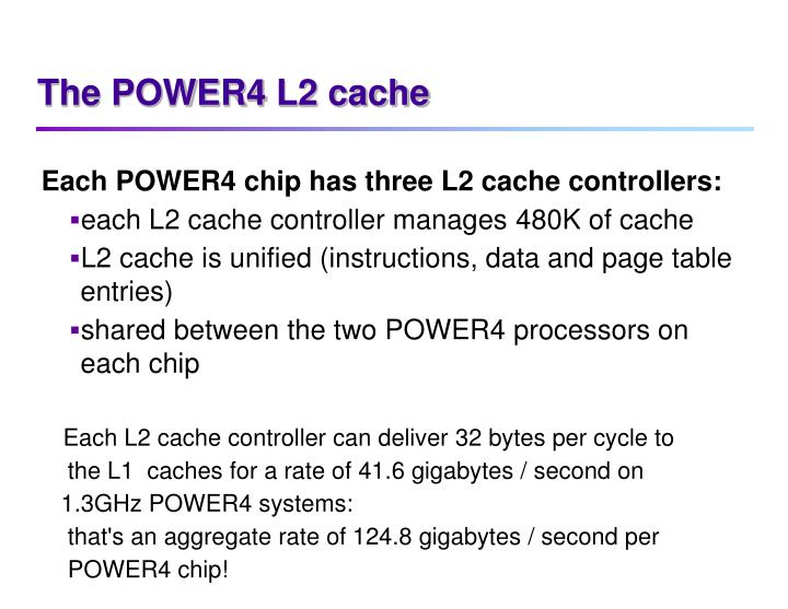 The POWER4 L2 cache