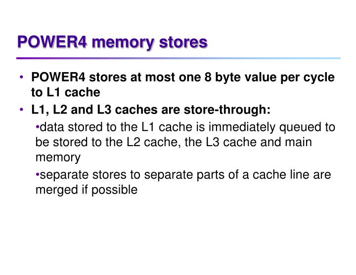 POWER4 memory stores